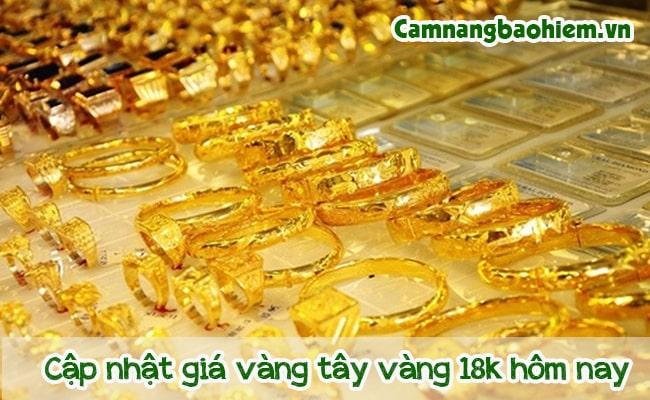 Cập nhật giá vàng tây, vàng 18k hôm nay bao nhiêu một chỉ